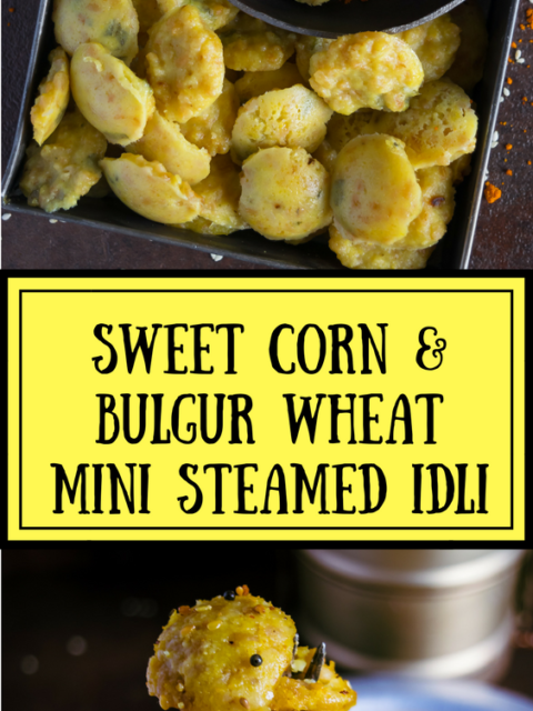 Sweet Corn & Bulgur Wheat Mini Steamed Cakes| IdliAppetizers & Snacks Power Breakfasts South Indian