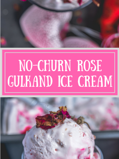 2 images of No-Churn Rose Gulkand Ice Cream with text in the middle