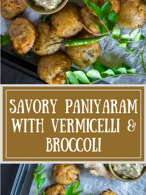 Savory Paniyaram with Vermicelli & BroccoliAppetizers & Snacks Power Breakfasts