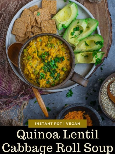 a plate with a bowl of Instant Pot Quinoa Lentil Cabbage Roll Soup, sliced avocado and baked chips and text at the bottom