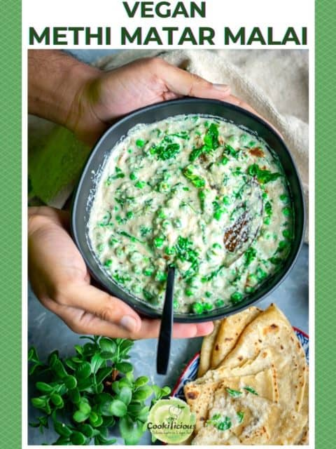2 hands holding a bowl of Methi Matar Malai and text at the top